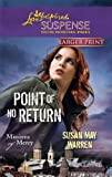 Point of No Return (Love Inspired Large Print Suspense) (0373674457) by Warren, Susan May