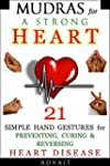 Mudras for a Strong Heart: 21 Simple...