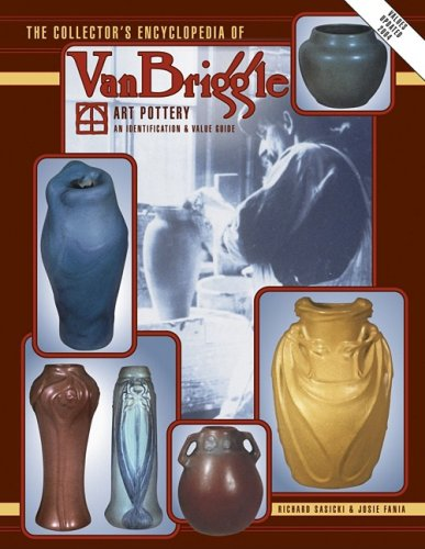 The Collector's Encyclopedia of Van Briggle Art Pottery: An Indentification & Value Guide