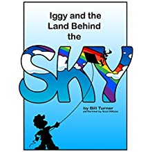 Iggy and the Land Behind the Sky | Livre audio Auteur(s) : Bill Turner Narrateur(s) : Scot Wilcox