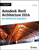 img - for Autodesk Revit Architecture 2014: No Experience Required Autodesk Official Press book / textbook / text book