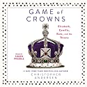Game of Crowns: Elizabeth, Camilla, Kate, and the Throne Audiobook by Christopher Andersen Narrated by Simon Prebble