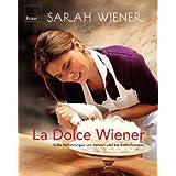 """La dolce Wiener: S��e Verf�hrungen von Apfelstrudel bis Zimtschneckenvon """"Sarah Wiener"""""""