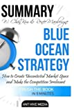 img - for Summary W. Chan Kim & Ren e A. Mauborgne's Blue Ocean Strategy: How to Create Uncontested Market Space And Make the Competition Irrelevant book / textbook / text book