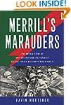 Merrill's Marauders: The Untold Story...