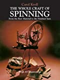 Download The Whole Craft of Spinning: From the Raw Material to the Finished Yarn