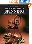 The Whole Craft of Spinning: From the...