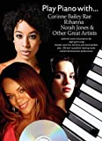 Play Piano with Corinne Bailey Rae, Rihanna, Norah Jones and Other Great Artists (Play Piano with ...)