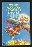 Byzantium Endures (0006165125) by Moorcock, Michael