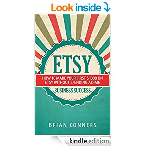 Etsy Business Success: How to make your first $1,000 on Etsy without spending a dime (etsy business, etsy empire, online business, make money online, craft business, crafting)
