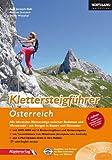 Klettersteigführer Österreich: Alle lohnenden Klettersteige zwischen Bodensee und Wienerwald - mit Steigen in Bayern und Slowenien + DVD-ROM