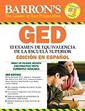 Examen de Equivalencia de la Escuela Superior, en Espanol: Barron's GED, Spanish Edition (Examen De Equivalencia De La Escuela Superior/Review of High School Equivalency)