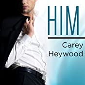 Him: Him Series, Book 1 | [Carey Heywood]