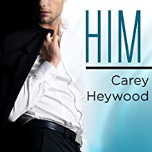 Him: Him Series, Book 1 Audiobook by Carey Heywood Narrated by Lucy Rivers