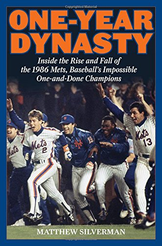 One-Year Dynasty: Inside the Rise and Fall of the 1986 Mets, Baseball's Impossible One-and-Done Champions PDF