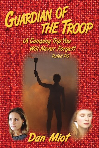 Guardian of the Troop: A Camping Trip You Will Never Forget