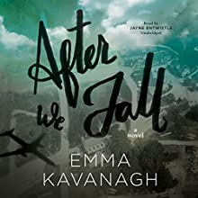 After We Fall: A Novel (       UNABRIDGED) by Emma Kavanagh Narrated by Jayne Entwistle