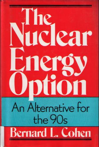 The Nuclear Energy Option: An Alternative for the 90's