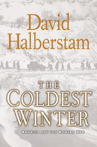 The Coldest Winter: America and the Korean War, David Halberstam