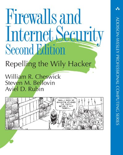 Firewalls and Internet Security: Repelling the Wily Hacker (2nd Edition) (Addison-Wesley Professional Computing Series)