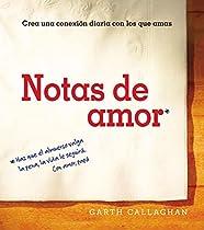 Notas De Amor: Crea Una Conexión Diaria Con Los Que Amas (spanish Edition)