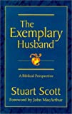img - for By Stuart Scott The Exemplary Husband : A Biblical Perspective [Hardcover] book / textbook / text book