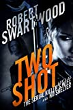 Two Shot: The Serial Killer's Wife and No Shelter