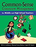 img - for Common-Sense Classroom Management for Middle and High School Teachers 1st (first) by Lindberg, Jill A., Kelley, Dianne Evans, Swick, April M. (2004) Paperback book / textbook / text book