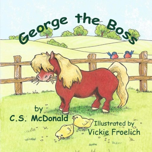 George the Boss (George the Pony) (Volume 1)