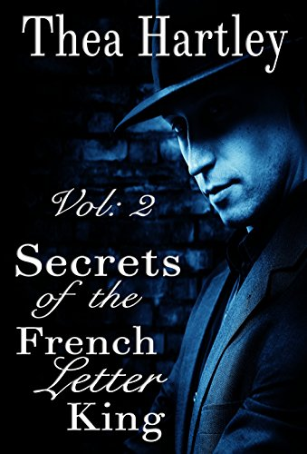 Book: Secrets of The French Letter King (The 'French Letter' trilogy Book 2) by Thea Hartley