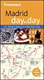 img - for Frommer's Madrid Day By Day (Frommer's Day by Day - Pocket) book / textbook / text book