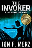 The Invoker: A Lawson Vampire Novel 2 (The Lawson Vampire Series)