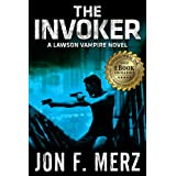 The Invoker: A Lawson Vampire Novel 2 (The Lawson Vampire Series)by Jon F. Merz