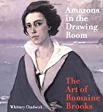 Amazons in the Drawing Room: The Art of Romaine Brooks (0520225678) by Whitney Chadwick