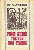 From Where the Sun Now Stands Addresses by a Posse of Famous Western Speakers