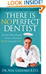 There is No Perfect Dentist: The Neve...