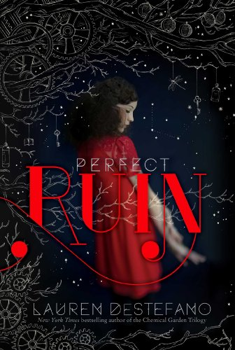Perfect Ruin (The Internment Chronicles) by Lauren DeStefano