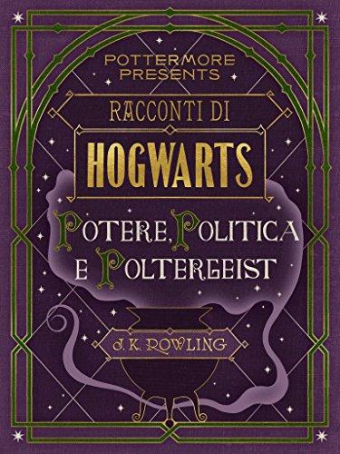 Racconti di Hogwarts potere politica e poltergeist Pottermore Presents Italiano PDF