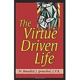 The Virtue Driven Life ~ Benedict J. Groeschel