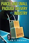 Parcel and Small Package Delivery Ind...