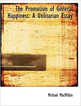 Examples of Utilitarianism Happiness