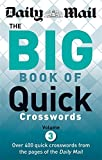 The Daily Mail: Big Book of Quick Crosswords: 3: 400 Quick Crosswords from the Pages of the Daily Mail