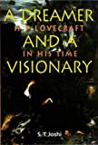 A Dreamer & A Visionary: H. P. Lovecraft in His Time (0853239460) by Joshi, S.T.