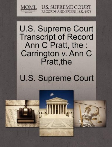 U.S. Supreme Court Transcript of Record Ann C Pratt, the: Carrington v. Ann C Pratt,the