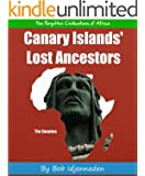 Canary Islands' Lost Ancestors (The Forgotten Civilisations of Africa Book 6)