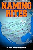 img - for [ Naming Rites: A Biographical History of North American Team Names BY Pierce, Glenn Arthur ( Author ) ] { Paperback } 2014 book / textbook / text book