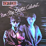 Soft Cell Non-Stop Erotic Cabaret