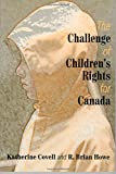 img - for The Challenge of Children s Rights for Canada book / textbook / text book