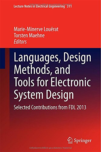 Languages, Design Methods, And Tools For Electronic System Design: Selected Contributions From Fdl 2013 (Lecture Notes In Electrical Engineering)