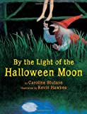 img - for By the Light of the Halloween Moon book / textbook / text book
